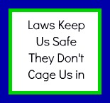 Laws Are Safety Rails Not Cages
