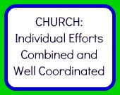 Church Equals Individual Efforts Combined and Well Coordinated