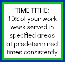 Time Tihe is 10% of your work week served in specified areas at predetermined times consistently