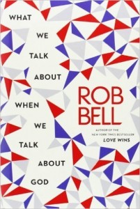 What We Talk About When We Talk About God by Rob Bell