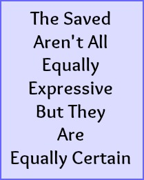 The saved aren't all equally expressive but they are equally certain.